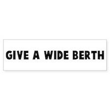 Give a wide berth Bumper Bumper Sticker
