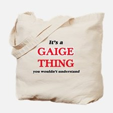 It's a Gaige thing, you wouldn't Tote Bag