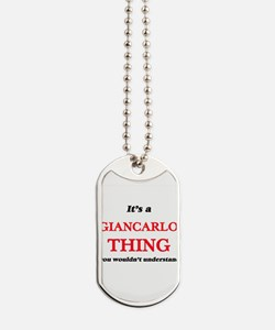 It's a Giancarlo thing, you wouldn&#3 Dog Tags