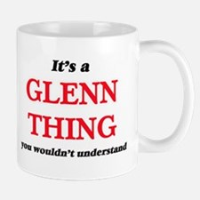 It's a Glenn thing, you wouldn't unde Mugs