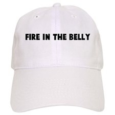 Fire in the belly Baseball Cap