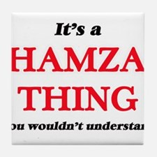 It's a Hamza thing, you wouldn&#3 Tile Coaster