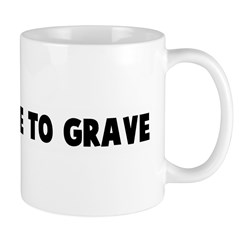 From cradle to grave Mug