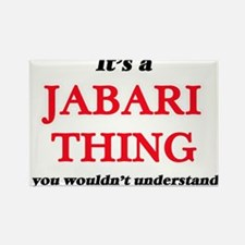 It's a Jabari thing, you wouldn't Magnets