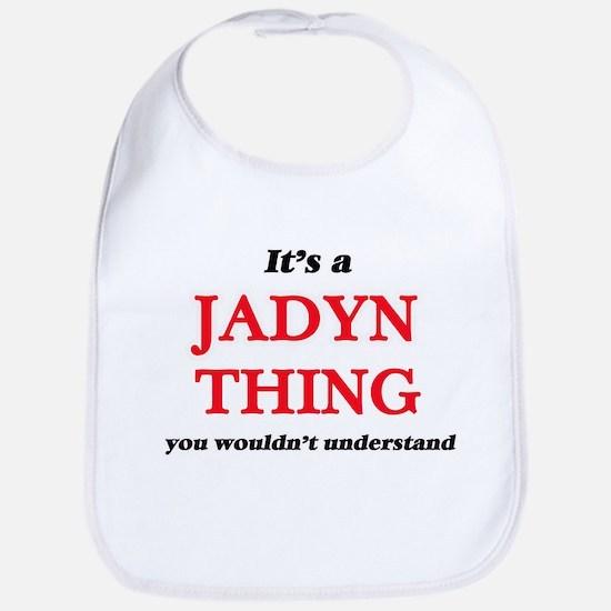 It's a Jadyn thing, you wouldn't Baby Bib
