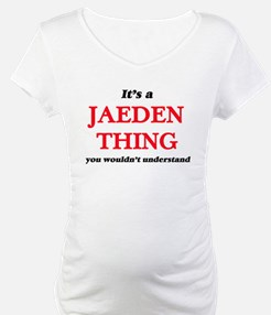 It's a Jaeden thing, you wou Shirt