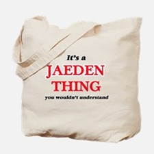 It's a Jaeden thing, you wouldn't Tote Bag