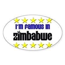 I'm Famous in Zimbabwe Oval Decal