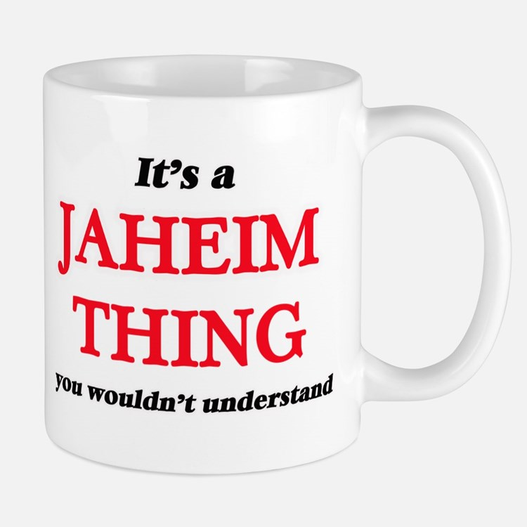 It's a Jaheim thing, you wouldn't und Mugs