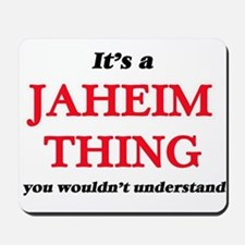 It's a Jaheim thing, you wouldn' Mousepad