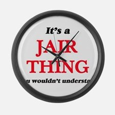 It's a Jair thing, you wouldn Large Wall Clock
