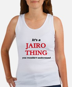 It's a Jairo thing, you wouldn't Tank Top