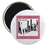 Kyshka Magnet