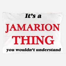 It's a Jamarion thing, you wouldn& Pillow Case