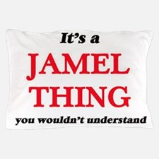 It's a Jamel thing, you wouldn&#39 Pillow Case