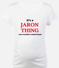 It's a Jaron thing, you woul Shirt