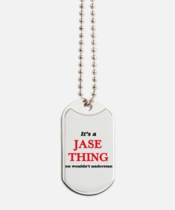 It's a Jase thing, you wouldn't u Dog Tags