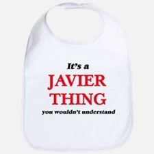 It's a Javier thing, you wouldn't Baby Bib