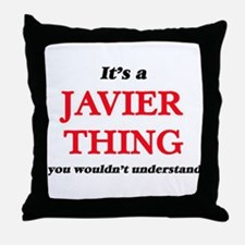 It's a Javier thing, you wouldn&# Throw Pillow
