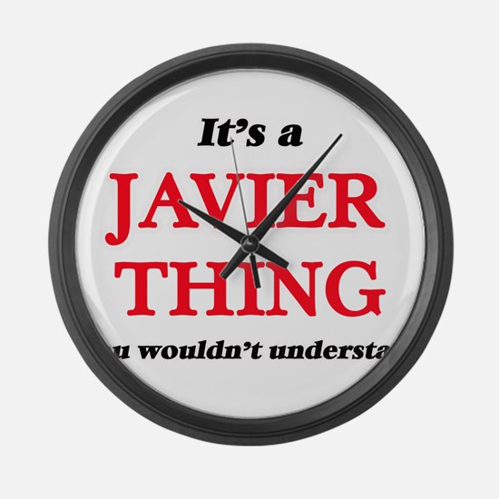It's a Javier thing, you woul Large Wall Clock