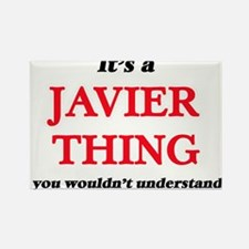 It's a Javier thing, you wouldn't Magnets
