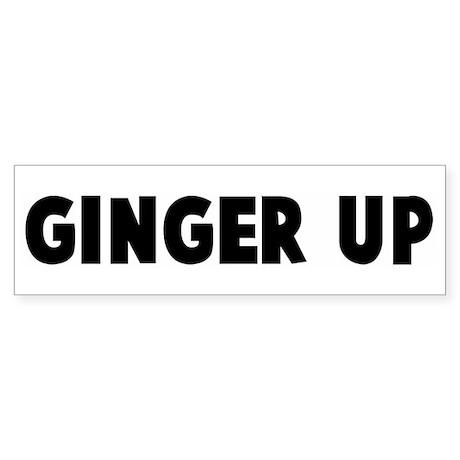 Ginger up Bumper Sticker