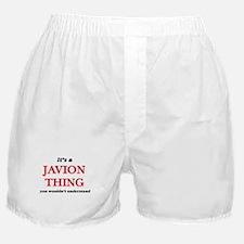 It's a Javion thing, you wouldn&# Boxer Shorts