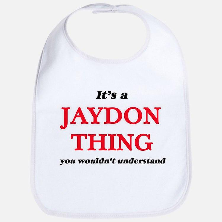 It's a Jaydon thing, you wouldn't Baby Bib