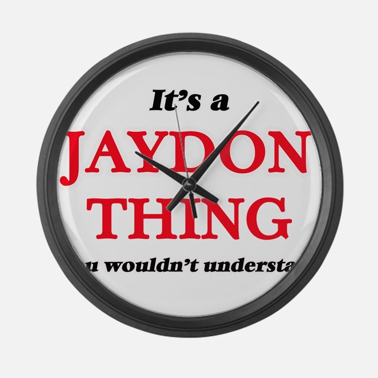 It's a Jaydon thing, you woul Large Wall Clock