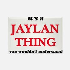 It's a Jaylan thing, you wouldn't Magnets