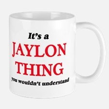 It's a Jaylon thing, you wouldn't und Mugs