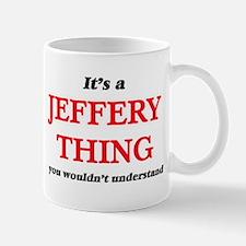 It's a Jeffery thing, you wouldn't un Mugs