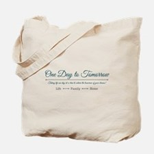 One Day to Tomorrow Tote Bag