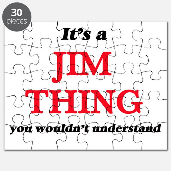 It's a Jim thing, you wouldn't unde Puzzle