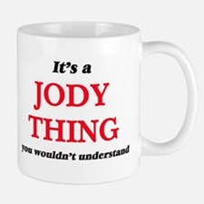 It's a Jody thing, you wouldn't under Mugs