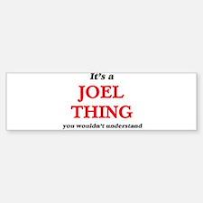 It's a Joel thing, you wouldn&# Bumper Car Car Sticker