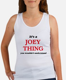 It's a Joey thing, you wouldn't u Tank Top