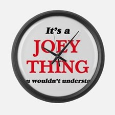 It's a Joey thing, you wouldn Large Wall Clock