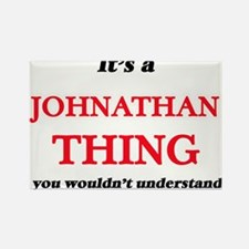 It's a Johnathan thing, you wouldn&#39 Magnets