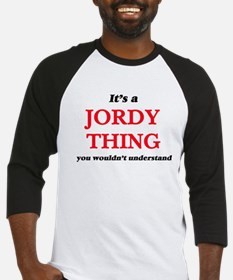 It's a Jordy thing, you wouldn Baseball Jersey