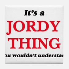 It's a Jordy thing, you wouldn&#3 Tile Coaster