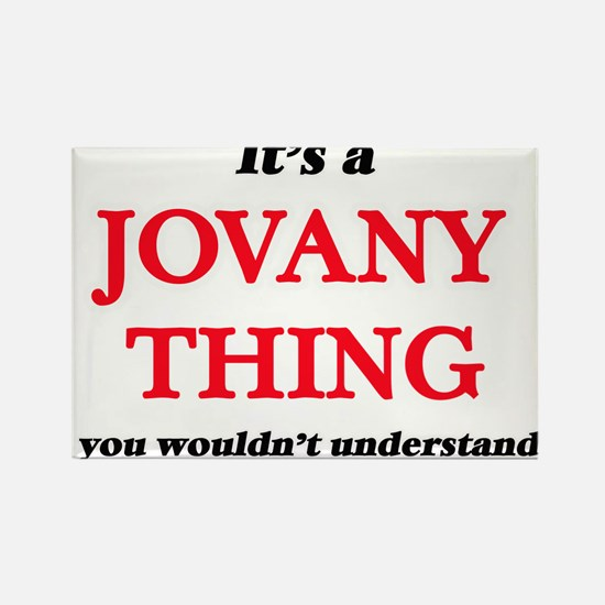 It's a Jovany thing, you wouldn't Magnets