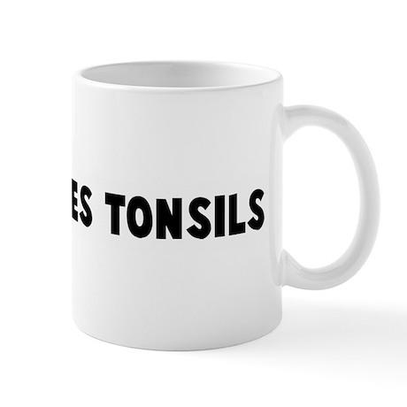 Fried to ones tonsils Mug