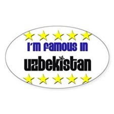I'm Famous in Uzbekistan Oval Decal