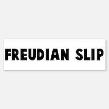 Freudian slip Bumper Bumper Bumper Sticker