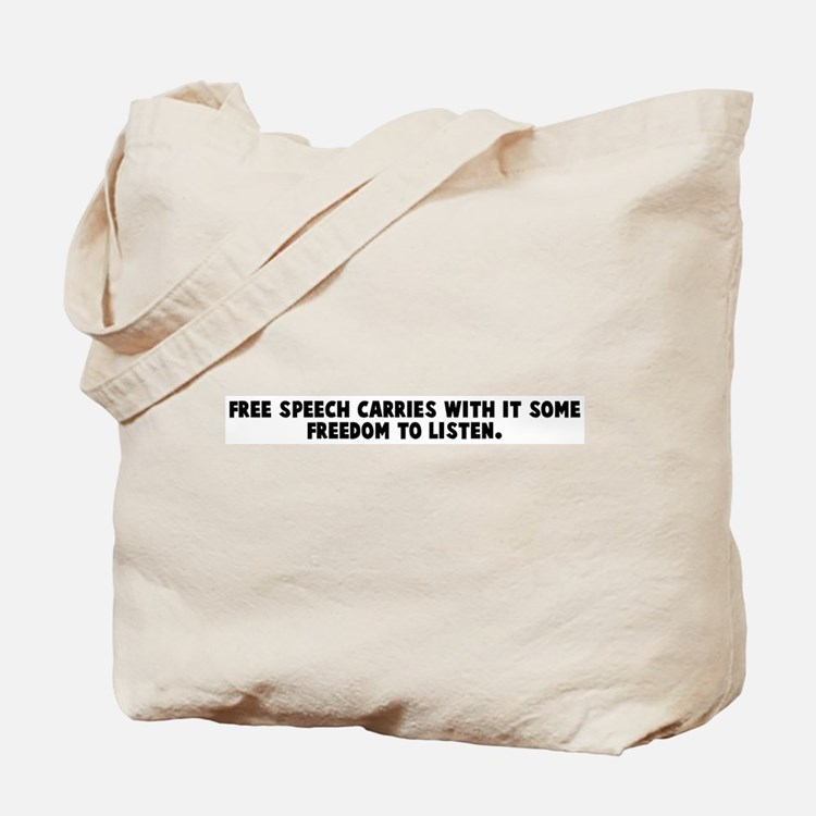 Free speech carries with it s Tote Bag