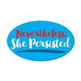 Nevertheless she persisted Oval Car Magnets