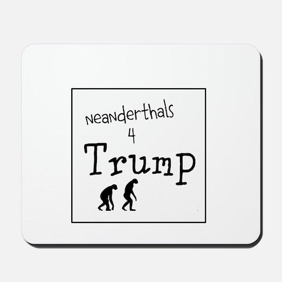 Neanderthals for stupid idiot trump Mousepad