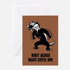 Honey Badger Wants Coffee Greeting Cards