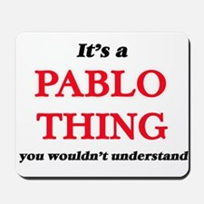It's a Pablo thing, you wouldn't Mousepad